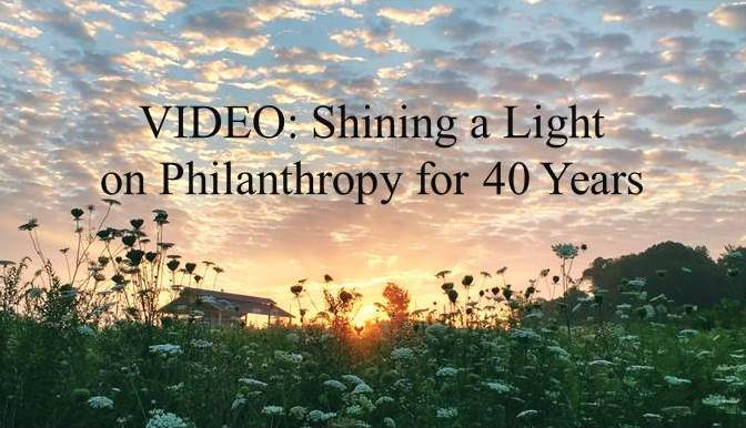 VIDEO: Shining a Light on Philanthropy for 40 Years